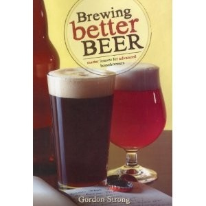 Brewing Better Beer di Gordon Strong